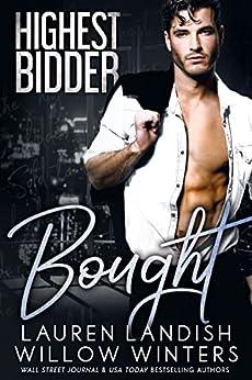 Bought (Highest Bidder Book 1) by [Landish, Lauren, Winters, Willow]