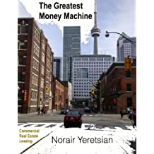 The Greatest Money Machine: Commercial Real Estate Leasing