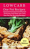 Low Carb One Pot Recipes: Delicious And Easy Low Carb One Pot Fat Burning Recipes! (Low Carb Diet Cookbook Book 4)