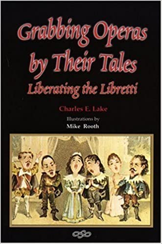 Book Grabbing Operas by Their Tales: Liberating the Libretti by Charles Lake (2004-09-04)