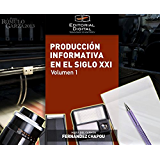 Producción informativa en el siglo XXI. Volumen 1