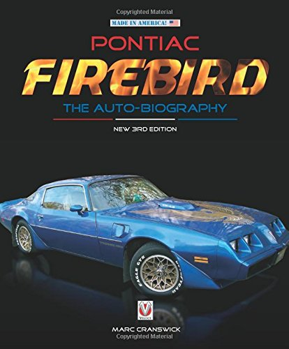 Pontiac Firebird - The Auto-Biography: New 3rd Edition (Made in America!)