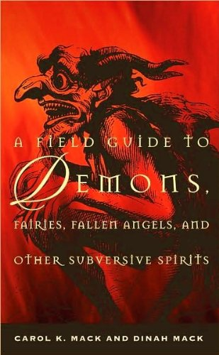 A field guide to demons fairies fallen angels and other a field guide to demons fairies fallen angels and other subversive spirits carol k mack dinah mack amazon books fandeluxe Images