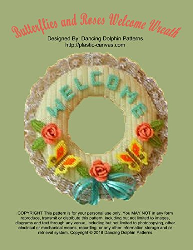(Butterflies and Roses Welcome Wreath: Plastic Canvas Pattern)
