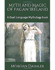 Myth and Magic of Pagan Ireland: A Dual Language Mythology book