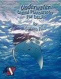 Underwater Digital Photography for Dslrs, Steven Dale Fish, 0972832998