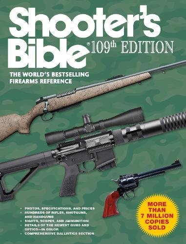 Shooter's Bible, 109th Edition: The World's Bestselling Firearms Reference