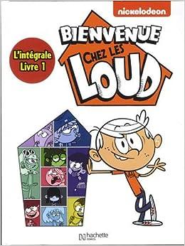 Bienvenue Chez Les Loud Integrale Tome 1 9782017044703