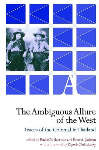 Download The Ambiguous Allure of the West - Traces of the Colonial in Thailand PDF