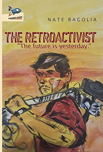 The Retroactivist by [Ragolia, Nate]
