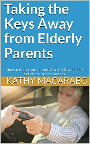 TAKING THE KEYS AWAY FROM AN ELDERLY DRIVER FREE