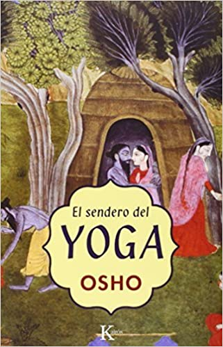 El sendero del yoga Spanish Edition by Osho 2005-04-01 ...