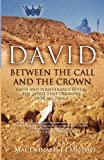 img - for David: Between the Call and the Crown book / textbook / text book