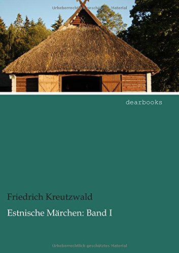 Estnische M Rchen: Band I (German Edition) pdf