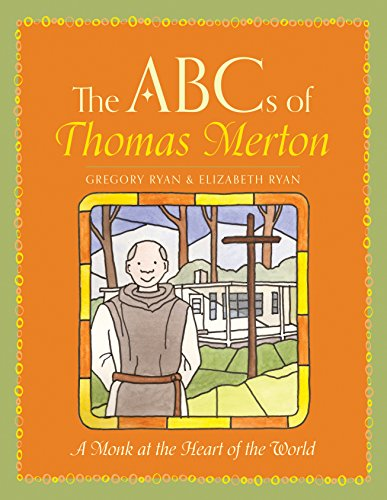 the-abcs-of-thomas-merton-a-monk-at-the-heart-of-the-world