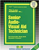 Senior Audio-Visual Aid Technician(Passbooks) (Career Examination Series C-1471)