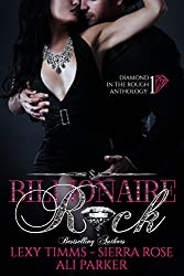 Billionaire Rock: Billionaire Obsession, Dark Romance, Romantic Comedy (Diamond in the Rough Anthology Book 1)