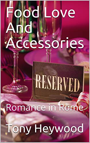 Food Love And Accessories: Romance in Rome