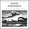 Train Dreams: A Novella Audiobook by Denis Johnson Narrated by Will Patton