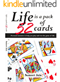 Life is a pack of 52 cards.