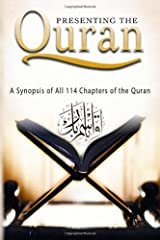 Presenting the Quran: A Synopsis of All 114 Chapters of the Quran Paperback