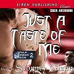 Just a Taste of Me: Wolf Creek Pack, Book 2 | Stormy Glenn