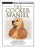 The Cocker Spaniel, Tammy Gagne, 0793836484