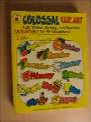 Colossal Clip Art: Fall, Winter, Spring, and Summer Art for All Occasions! by Dianne J. Hook (2002-08-03)
