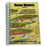 Home Waters: The Fly Angler s Guide to Trout Streams and Rivers of Arkansas, Tennessee and Southern Missouri