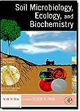 Soil Microbiology, Ecology and Biochemistry 9780125468077
