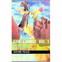GHOST DANCE.  vol. 1: paintings