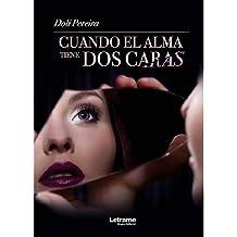 Cuando el alma tiene dos caras (Spanish Edition) Oct 8, 2018