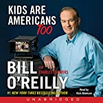 Kids Are Americans Too: Your Rights to a Good, Safe, Fun Life   Bill O'Reilly,Charles Flowers