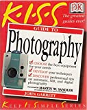 The KISS Guide to Photography (Keep It Simple Guides)