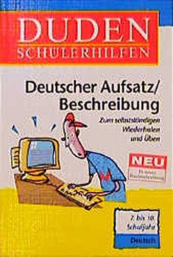 Duden Schülerhilfen, Deutscher Aufsatz / Beschreibung, 7. bis 10. Schuljahr, neue Rechtschreibung