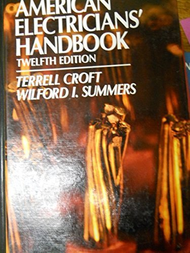 American Electricians Handbook 12th edition by Croft, Terrell, Summers, Wilford I. (1991) Hardcover