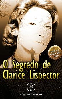 O Segredo de Clarice Lispector (Portuguese Edition) by [Deminco, Marcus]