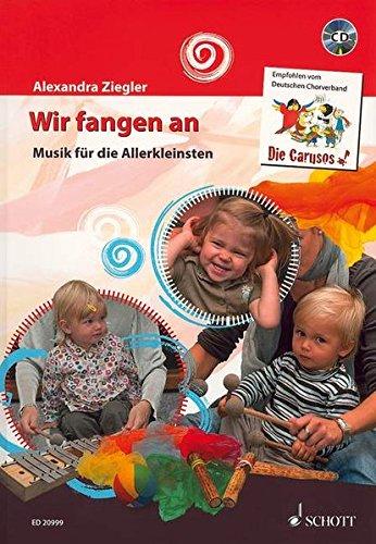 Wir fangen an: Musik für die Allerkleinsten. Liederbuch mit CD.