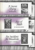 img - for A Secret Dying, Act of Faith, An Incident at Bloodtide book / textbook / text book