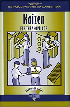 Kaizen for the Shop Floor: A Zero-Waste Environment with Process Automation (The Shopfloor Series) (Volume 2)