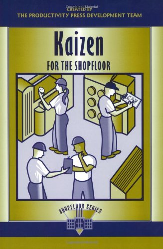 Charlotte Floor - Kaizen for the Shop Floor: A Zero-Waste Environment with Process Automation (The Shopfloor Series) (Volume 2)