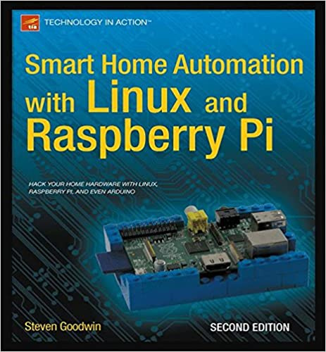 Smart home automation with linux and raspberry pi steven goodwin smart home automation with linux and raspberry pi 2nd ed edition fandeluxe Gallery
