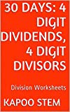 30 Division Worksheets with 4-Digit Dividends, 4-Digit Divisors: Math Practice Workbook (30 Days Math Division Series 13)