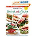 Start and Run a Sandwich and Coffee Shop (Small Business Start Ups) (How to Books Small Business Start Ups)