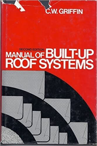 Manual of Built-Up Roof Systems