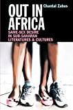 Out in Africa : Same-Sex Desire in Sub-Saharan Literatures and Cultures, Zabus, Chantal, 1847010822