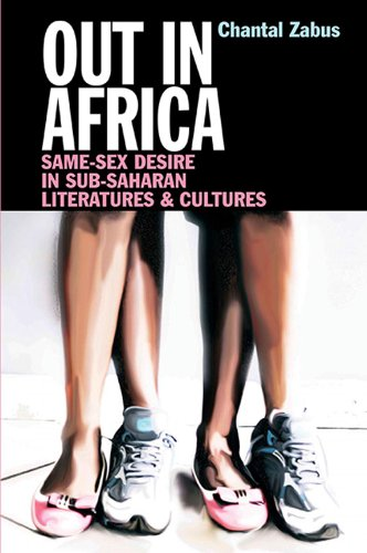 Out in Africa: Same-Sex Desire in Sub-Saharan Literatures and Cultures
