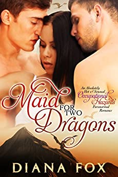 Maid for Two Dragons: An Absolutely Hot and Sensual Paranormal Romance (Occupational Hazards Book 1) by [Fox, Diana]