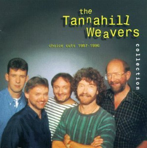 The Tannahill Weavers Collection: Choice Cuts 1987-1996 by Alliance