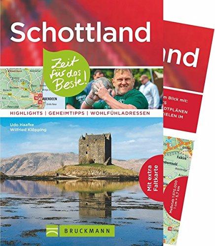 Bruckmann Reiseführer Schottland: Zeit für das Beste. Highlights, Geheimtipps, Wohlfühladressen. Inklusive Faltkarte zum Herausnehmen.